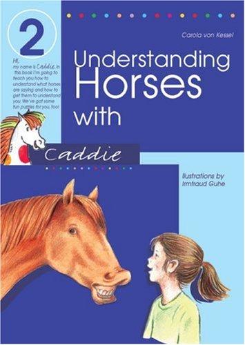 Understanding Horses with Caddie: Bk.2 por Carola von Kessel