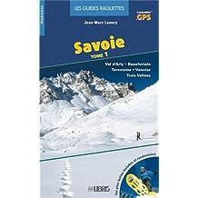 La guide raquettes de la Savoie, tome 1 : Val d'Arby, Beaufortain, Tarentaise, Vanoise, Trois Vallées