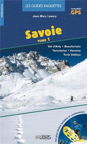 la-guide-raquettes-de-la-savoie-tome-1-val-darby-beaufortain-tarentaise-vanoise-trois-vallees