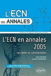 L'ECN en Annales 2005 Corrigées & Commentées