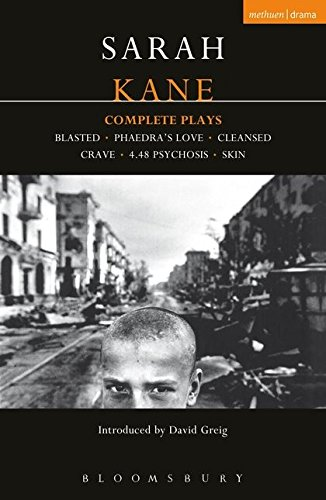 Kane Complete Plays: Blasted; mPhaedra's Love; Cleansed; Crave; 4.48 Psychosis; Skin (Contemporary Dramatists) por Sarah Kane