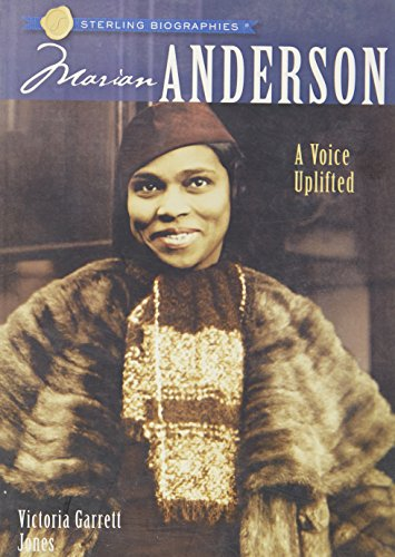 Sterling Biographies Marian Anderson A Voice Uplifted