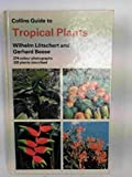 Cover of: Guide to Tropical Plants (Collins Pocket Guide) | Wilhelm Lotschert, Gerhard Beese, W. Loetschert
