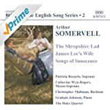 Somervell: Shropshire Lad (The) / James Lee's Wife / Songs Of Innocence (English Song, Vol. 2)