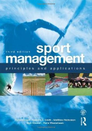 Sport Management: Principles and Applications (Sport Management Series) 3rd edition by Hoye, Russell, Smith, Aaron C.T., Nicholson, Matthew, Stewar (2012) Paperback