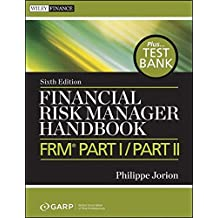 Financial Risk Manager Handbook: FRM Part I/Part II + Test Bank (Wiley Finance)
