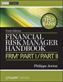 Financial Risk Manager Handbook: FRM Part I / Part II + Test Bank (Wiley Finance)