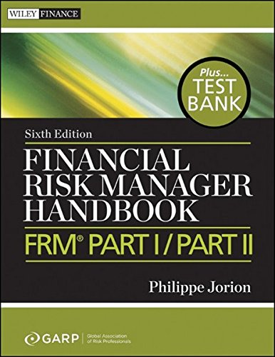 Financial Risk Manager Handbook+ Test Bank, Sixth Edition: Frm (R) Part I/Part II (Wiley Finance)