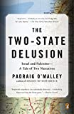 Front cover for the book The two-state delusion: Israel and Palestine - a tale of two narratives by Padraig O'Malley