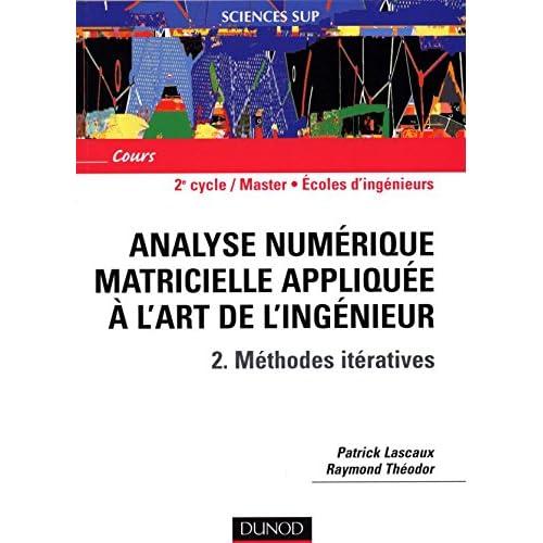 Analyse numérique matricielle appliquée à l'art de l'ingénieur, tome 2 : Méthodes itératives
