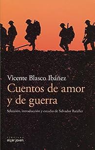 Cuentos de amor y de guerra par Vicente Blasco Ibáñez