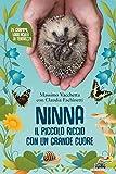 Ninna. Il piccolo riccio con un grande cuore