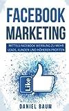 Facebook Marketing: Mittels Facebook Werbung zu mehr Leads