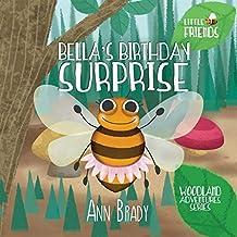 Bella's Birthday Surprise: Volume 1 (Little Friends: Woodland Adventures Series)