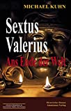 Sextus Valerius II: Ans Ende der Welt