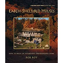 Earth-Sheltered Houses: How to Build an Affordable... (Mother Earth News Wiser Living Series) (English Edition)