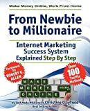 Telecharger Livres Make Money Online Work from Home from Newbie to Millionaire An Internet Marketing Success System Explained in Easy Steps by Self Made Millionaire by Clayfield Christine 2011 Paperback (PDF,EPUB,MOBI) gratuits en Francaise