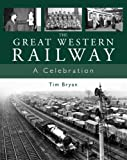 The Great Western Railway: A Celebration