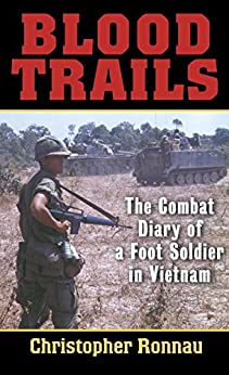 Blood Trails: The Combat Diary of a Foot Soldier in Vietnam von [Ronnau, Christopher]