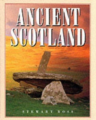 Ancient Scotland by Stewart Ross (1991-08-01)