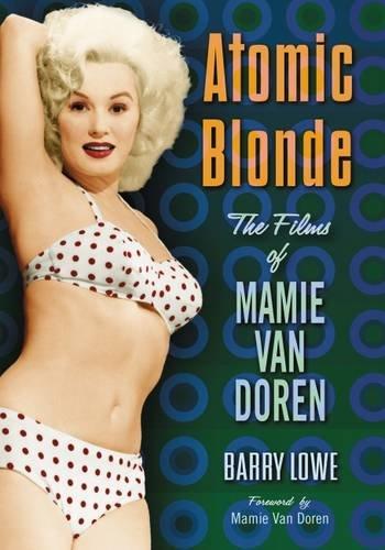 Atomic Blonde: The Films of Mamie Van Doren par Barry Lowe
