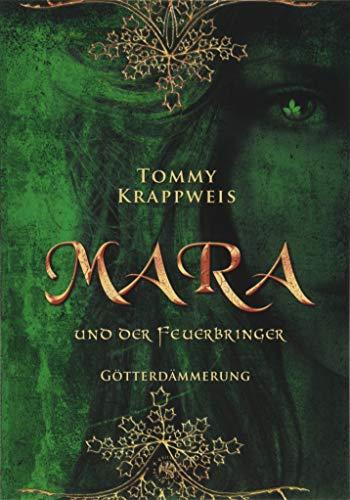 Mara und der Feuerbringer: Band 3: Götterdämmerung