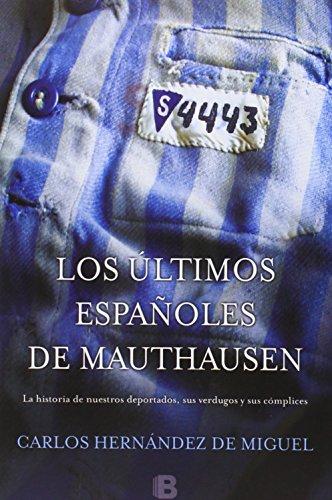 Los últimos españoles de Mauthausen por Carlos Hernández De Miguel