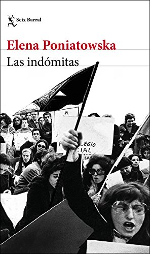 Las indómitas (Los Tres Mundos) por Elena Poniatowska