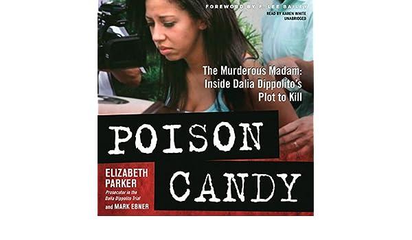 Poison Candy The Murderous Madam Inside Dalia Dippolito S Plot To
