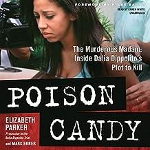 Poison Candy: The Murderous Madam; Inside Dalia Dippolito S Plot to Kill