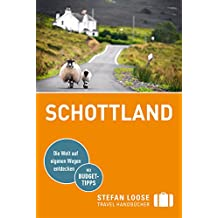 Stefan Loose Reiseführer Schottland: mit Downloads aller Karten (Stefan Loose Travel Handbücher E-Book)