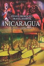 Nicaragua: Travel Journal December 2010 to January 2011 (Travel Journals)