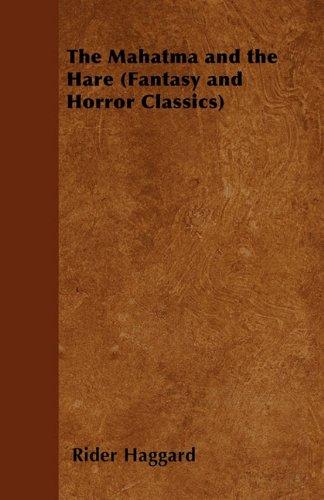 The Mahatma and the Hare (Fantasy and Horror Classics)