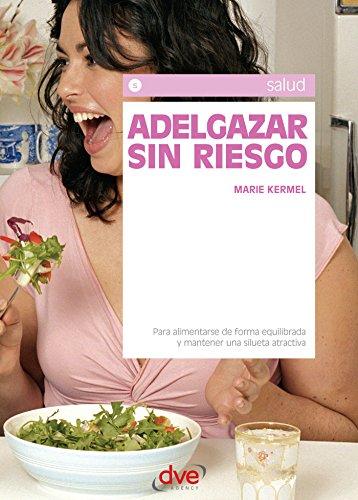 Adelgazar sin riesgo (Salud (de Vecchi)) (Spanish Edition)