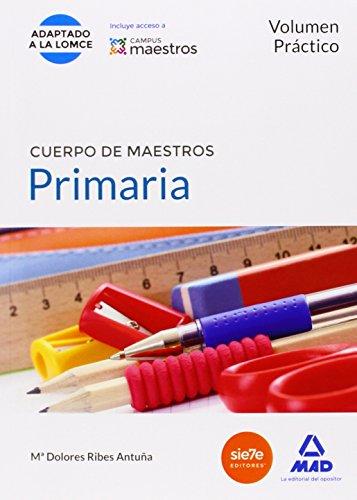 Volumen Práctico. Primaria. Cuerpo De Maestros (LOMCE) (Maestros 2015) - 9788490931202 por DOLORES RIBES ANTUÑA