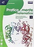Pratica.mente matematica. Per la Scuola media. Con e-book. Con espansione online: 1