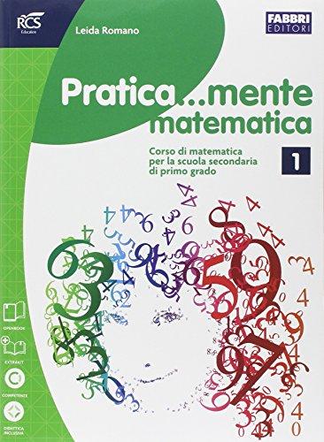 Pratica...mente matematica. Per la Scuola media. Con e-book. Con espansione online: 1