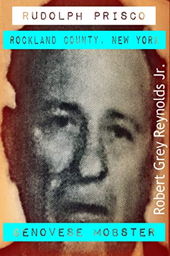 Rudolph Prisco: Rockland County, New York Genovese Mobster (English Edition)