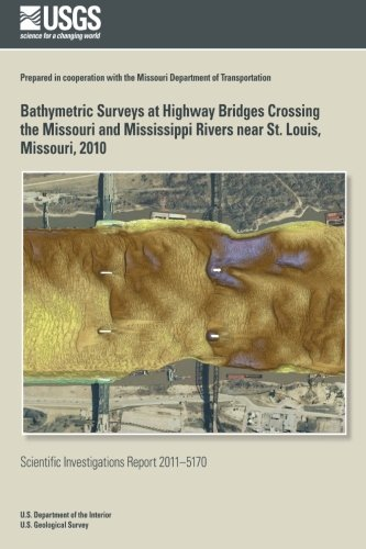 Bathymetric Surveys at Highway Bridges Crossing the Missouri and Mississippi Rivers near St. Louis, Missouri, 2010 por U.S. Department of the Interior