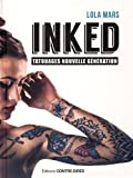 Inked : Tatouages nouvelle génération