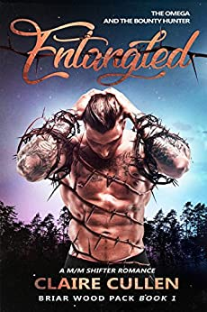 Entangled: The Omega and the Bounty Hunter: A M/M Shifter Romance (Briar Wood Pack Book 1) (English Edition)