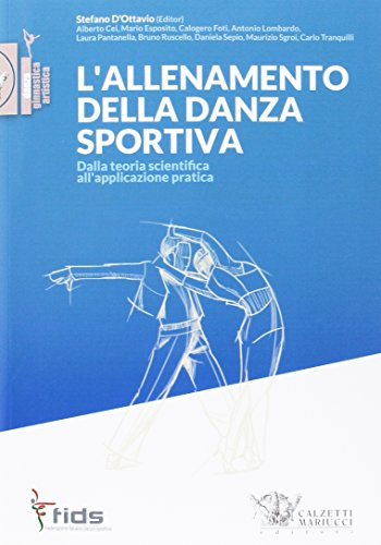L'allenamento della danza sportiva. Dalla teoria scientifica all'applicazione pratica: 1 (Danza. Ginnastica artistica)