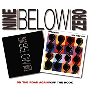 Nine Below Zero -  On The Road Again - Off The Hook