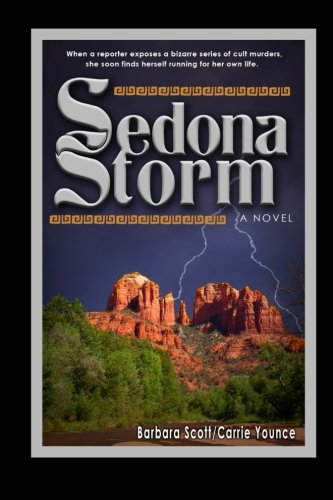 Sedona Storm: A Spiritual Warfare Novel: Volume 1