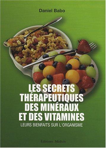 Les secrets thérapeutiques des minéraux et des vitamines : Leurs bienfaits sur l'organisme