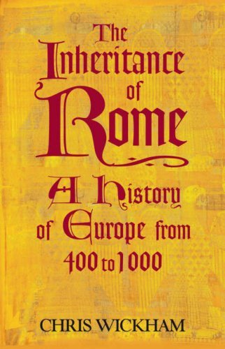 The Inheritance of Rome: A History of Europe from 400 to 1000: Written by Chris Wickham, 2009 Edition, (First Edition) Publisher: Allen Lane [Hardcover]