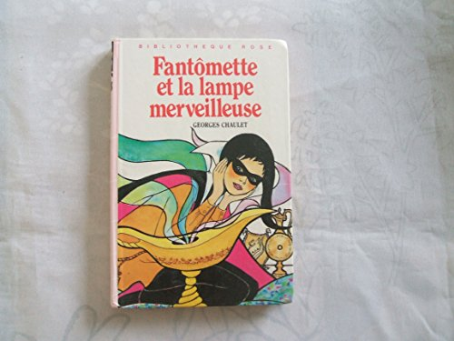 Fantômette et la lampe merveilleuse : Collection : Bibliothèque rose cartonnée
