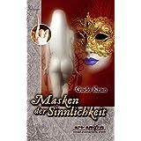 Masken der Sinnlichkeit: Roman (ARS AMORIS)