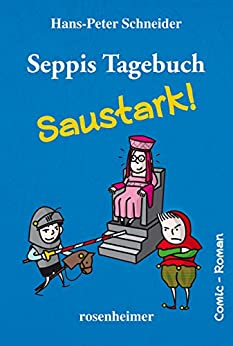 Seppis Tagebuch - Saustark!: Ein Comic-Roman Band 3