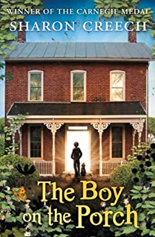 The Boy on the Porch by [Creech, Sharon]